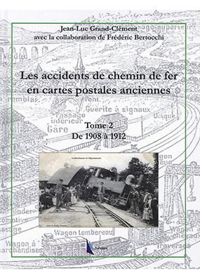 Accidents de chemin de fer en cartes postales - Tome 2