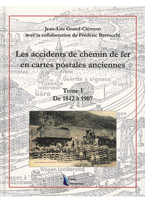 Accidents de chemin de fer en cartes postales - Tome 1