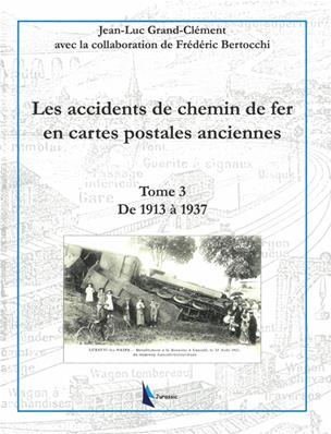 Accidents de chemin de fer en cartes postales - Tome 3